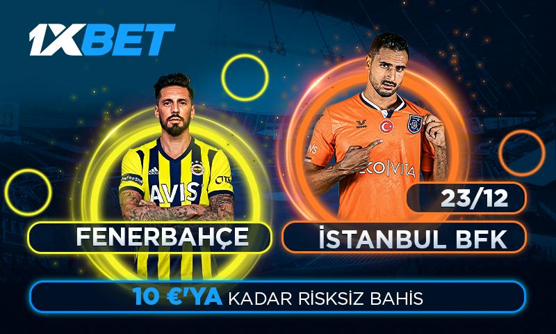 Fenerbahçe- Başakşehir- maçına- 1xBet ten- Risksiz-